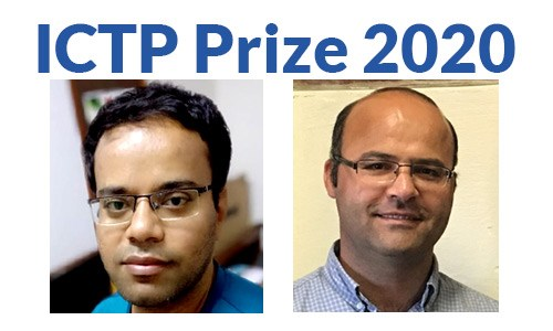 ICTP Prize 2020 recipients Dibyendu Roy (left) and Mehdi Kargarian