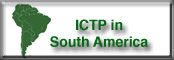ICTP in South America